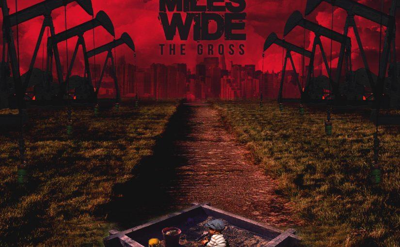 Ten Miles Wide – The Gross (2016)