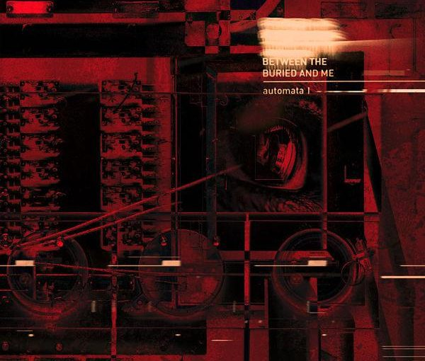 Between The Buried and Me – Automata I (2018)