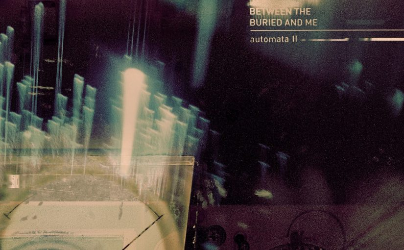 Between The Buried And Me – Automata II (2018)