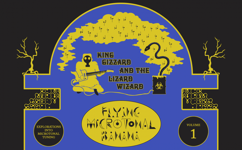 King Gizzard And The Lizard Wizard – Flying Microtonal Banana